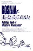 To order Bosnia-Herzegovina: Achilles Heel of Western 'Civilization' click here.