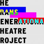 Trans Gen Theatre project