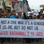 Even in 2012 the people of Kafranbel, Syria, knew that President Bashar al-Assad was perpetrating a genocide. How many more have been murdered since then?